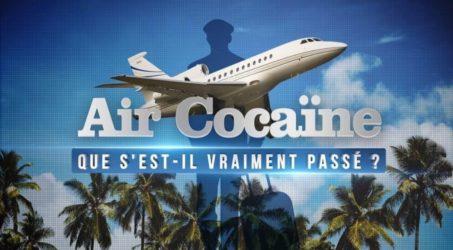 Air cocaïne: que s'est-il vraiment passé ?